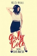 Girly Cole, saison 1 : Love and sex, partie 2