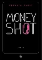 MONEY SHOT